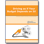 Download a copy of Driving as if Your Budget Depends on It, a consumer guide to saving on fuel expenses